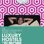 Luxury hostel guide